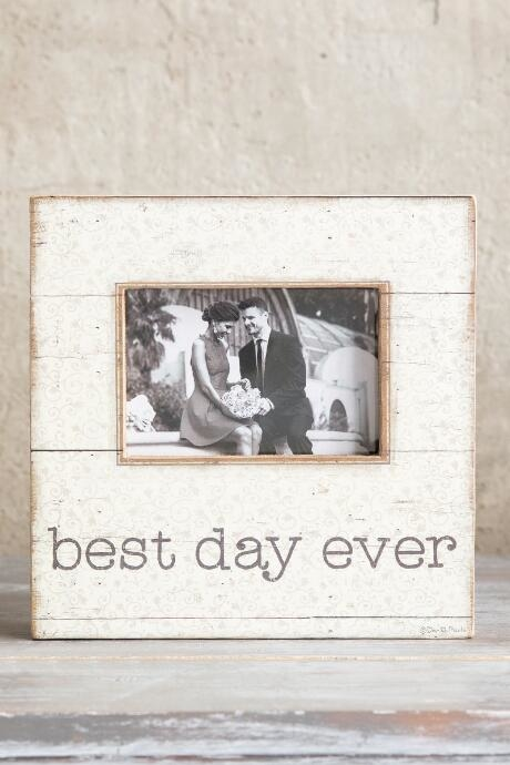 The Best Day Ever Picture Frame is a distressed wooden picture frame.